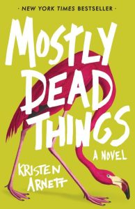 Mostly-Dead-Things-Cover-RGB-2-960x1484-662x1024